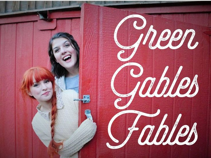 Green Gables Fables - I loved this wonderful webseries based on L.M. Montgomery's Anne of Green Gables! And they just got funded for a second season! Yay!