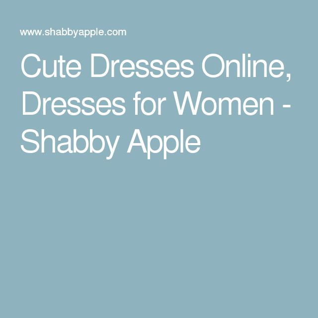 Cute Dresses Online, Dresses for Women - Shabby Apple