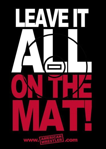 Leave it all on the mat!