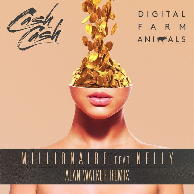"""Millionaire (feat. Nelly) - Alan Walker Remix"" by Cash Cash Digital Farm Animals Nelly Alan Walker was added to my Hooning playlist on Spotify"