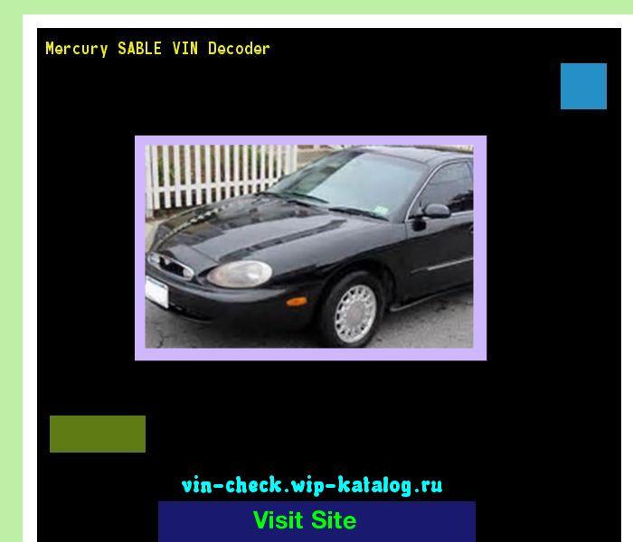 Mercury SABLE VIN Decoder - Lookup Mercury SABLE VIN number. 164549 - Mercury. Search Mercury SABLE history, price and car loans.