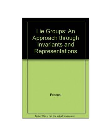 Lie Groups An Approach Through Invariants and Representations  #ohnineone