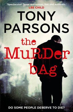 The Murder Bag   Tony Parsons   9781448185726   NetGalley