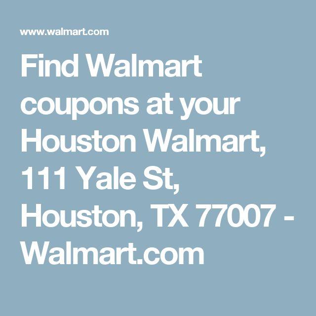 Find Walmart coupons at your Houston Walmart, 111 Yale St, Houston, TX 77007 - Walmart.com