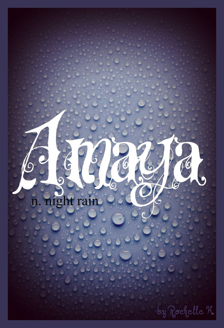 """Baby Girl Name: Amaya. Meaning: Night Rain (Arabic; Japanese) and High Place (Spanish). It is also a boy name meaning """"Not Cunning"""" in Sanskrit. http://www.pinterest.com/vintagedaydream/baby-names/"""