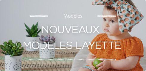 Nouveaux modèles Layette