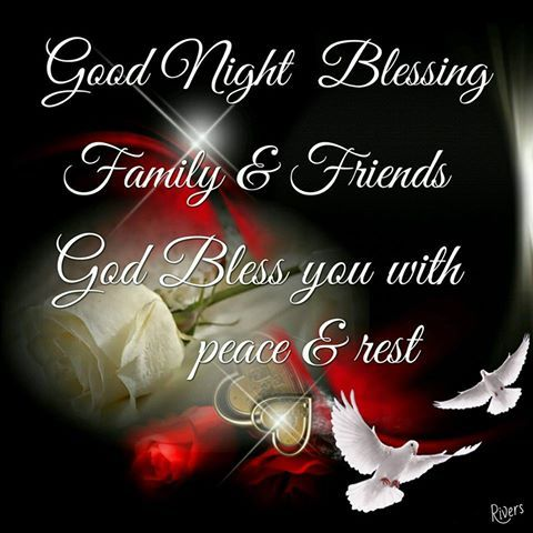 Good Night Blessing Family and Friends.
