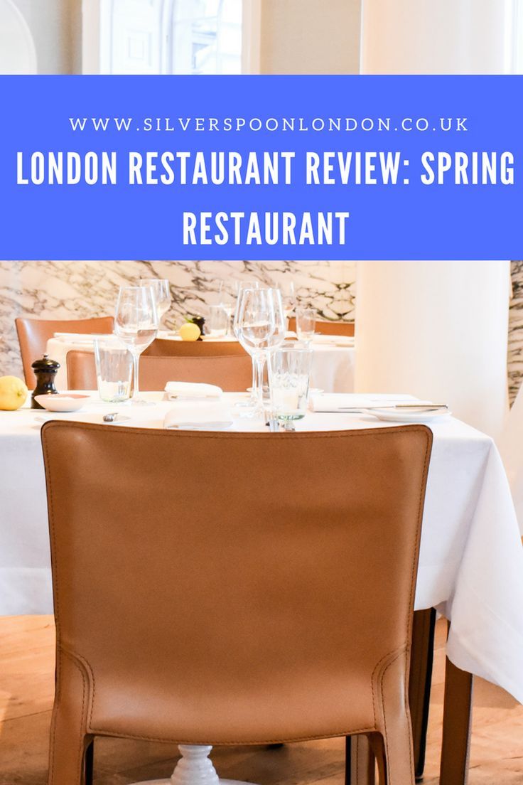 Spring Has Sprung at Spring Restaurant - SilverSpoon London