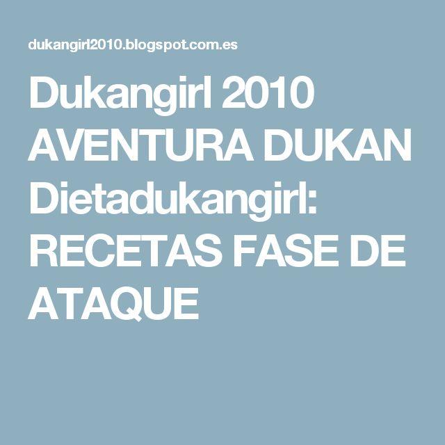 Dukangirl 2010 AVENTURA DUKAN Dietadukangirl: RECETAS FASE DE ATAQUE