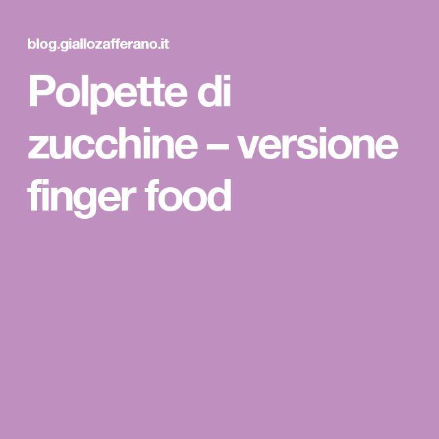 Polpette di zucchine – versione finger food