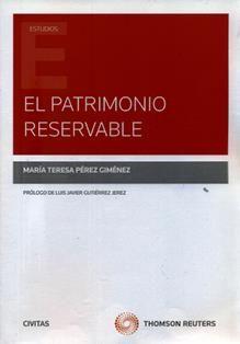 El patrimonio reservable / María Teresa Pérez Giménez ; prólogo Luis Javier Gutiérrez Jerez