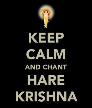 Keep Calm and Chant Hare Krishna