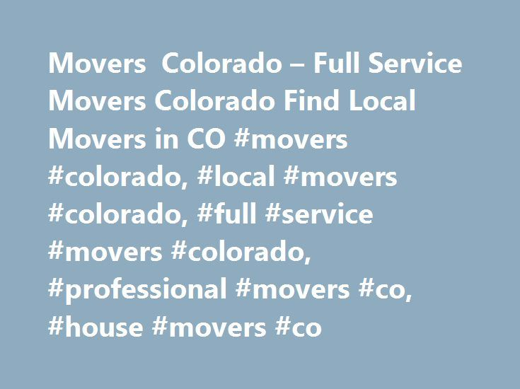 Movers Colorado – Full Service Movers Colorado Find Local Movers in CO #movers #colorado, #local #movers #colorado, #full #service #movers #colorado, #professional #movers #co, #house #movers #co http://dallas.remmont.com/movers-colorado-full-service-movers-colorado-find-local-movers-in-co-movers-colorado-local-movers-colorado-full-service-movers-colorado-professional-movers-co-house-movers-co/  # Find Local Movers Serving Colorado Area. At Local Movers we want to provide you with the peace…