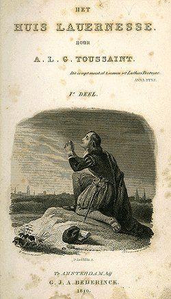 Op de titelpagina van Het huis Lauernesse staat een biddende Lutheraan afgebeeld. In de verte torens van het Hollandse land waar hij de Hervorming zal brengen (A.L.G. Bosboom-Toussaint, Het huis Lauernesse. G.J.A. Beijerinck, Amsterdam 1840).