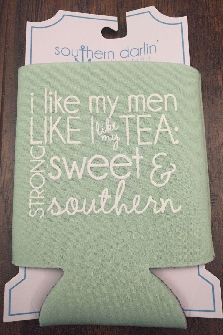 Mint Southern Darlin' I Like My Men Like I Like My Tea Strong, Sweet, & Southern Coozie.