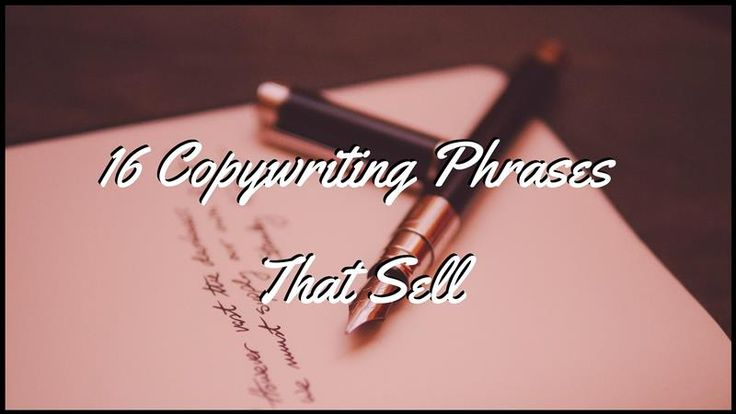 16 Copywriting Phrases That Sell – Writers Write