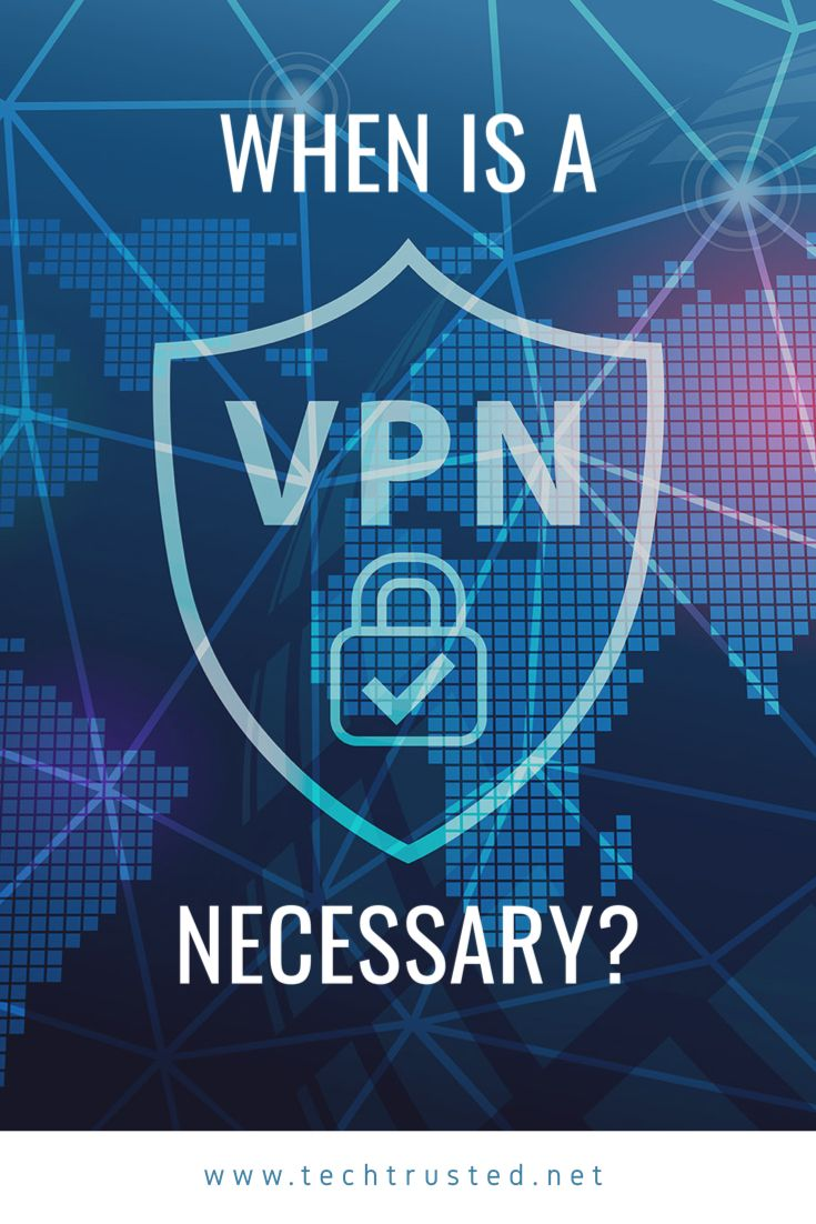 What Do You Use A Vpn For