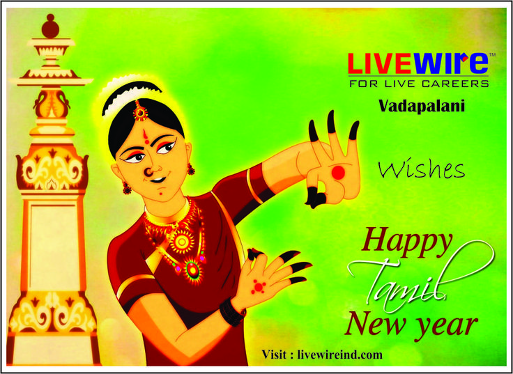 Happy Tamil New Year from Livewire Vadapalani This new year start - live careers