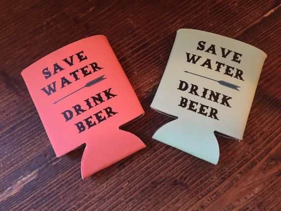 Save Water, Drink Beer Koozie