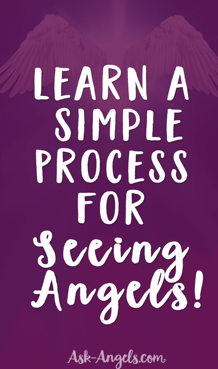 Learn a Simple Process for Seeing Angels