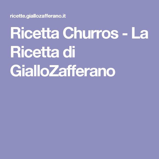 Ricetta Churros - La Ricetta di GialloZafferano