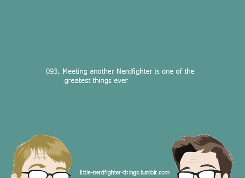 Little Nerdfighter Things. I LOVE meeting other nerdfighters in the wild.