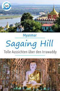Sagaing Hill ist nur eine kurze Fahrt von Mandalay entfernt und bietet wunderschöne Aussicht über den Irrawaddy River / Fluss. Die Soon U Ponnayashion Pagode gehörte zu den besuchten Sehenswürdigkeiten auf unserer Reise durch Myanmar mit Kind.