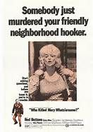 Who Killed Mary Whats'ername? aka Death of a Hooker (1971). [GP] 90 mins. Starring: Red Buttons, Sylvia Miles, Alice Playten, Conrad Bain, Dick Anthony Williams, Sam Waterston, David Doyle, Earl Hindman and Ron Carey