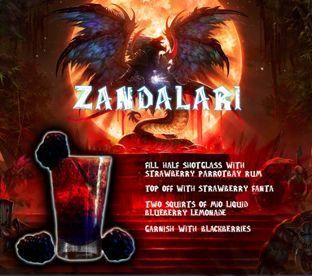 Zandalari (World of Warcraft shot) Ingredients: 3/4 oz Strawberry Parrot Bay Rum Top with Strawberry Fanta 2 squirts of Blueberry Lemonade Mio Flavoring Blackberries Directions: Fill half a shot glass...