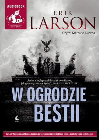 """Erik Larson, """"W ogrodzie bestii"""", przeł. Przemysław Hejmej, Sonia Draga, Katowice 2016. Jedna płyta CD, 14 godz. Czyta Mateusz Drozda."""