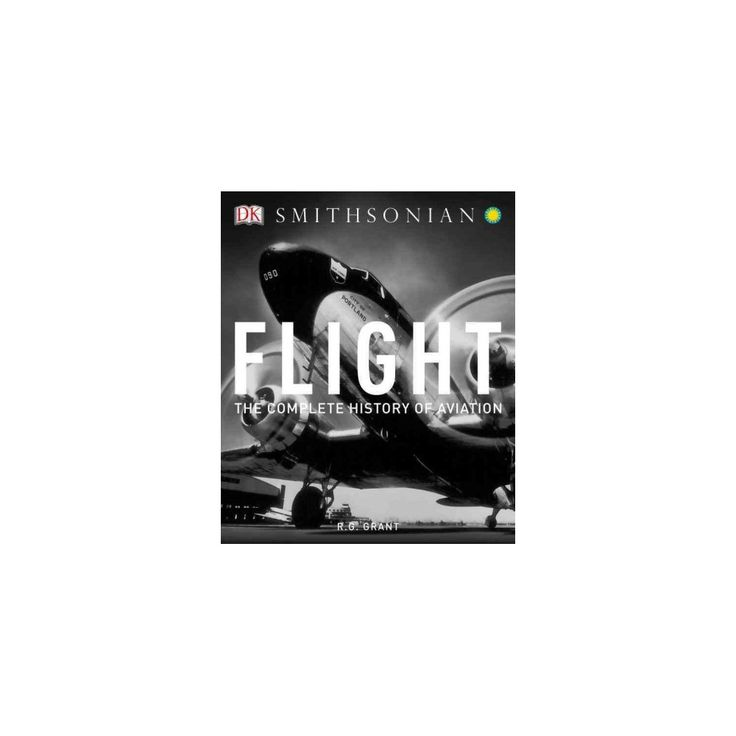 Flight : The Complete History of Aviation (Paperback) (Reg Grant)
