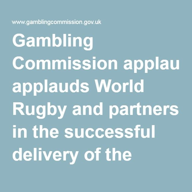 Gambling Commission applauds World Rugby and partners in the successful delivery of the Rugby World Cup 2015