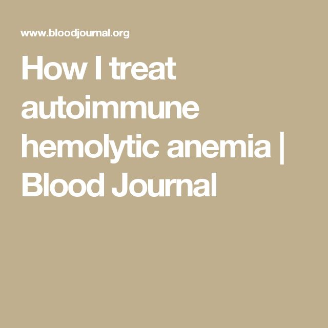 How I treat autoimmune hemolytic anemia | Blood Journal