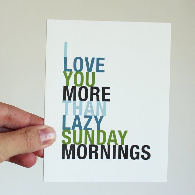 Fancy - More Than Lazy Sunday Mornings Greeting Card