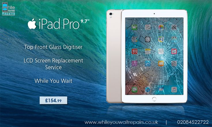 iPad Pro 9.7 inch Top Front Glass Digitiser LCD Screen Replacement Service While You Wait £154.99 Book Your Slot