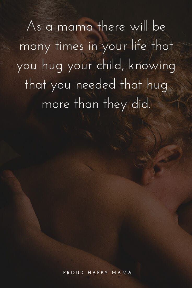 To My Child I Needed That Hug More Than You Knew My Children Quotes Loving Your Children Quotes Need A Hug Quotes