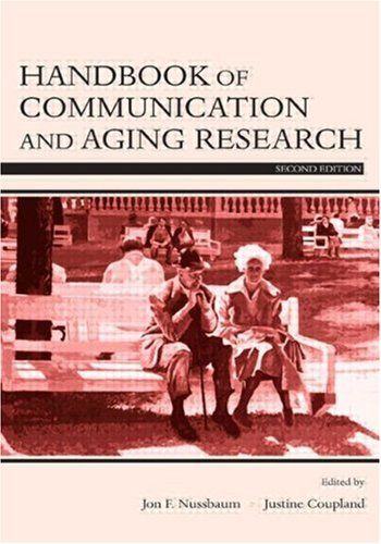 Handbook of Communication and Aging Research (Routledge Communication Series). This second edition of the Handbook of Communication and Aging Research captures the ever-changing and expanding domain of aging research. We may age physiologically and chronologically, but our social aging-how we behave as social actors toward others, and even how we align ourselves with or come to understand the signs of difference or change as we age-are phenomena achieved primarily through...