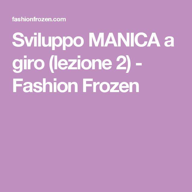 Sviluppo MANICA a giro (lezione 2) - Fashion Frozen