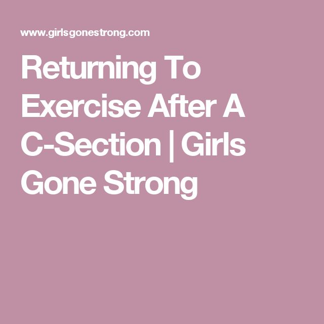 Returning To Exercise After A C-Section | Girls Gone Strong