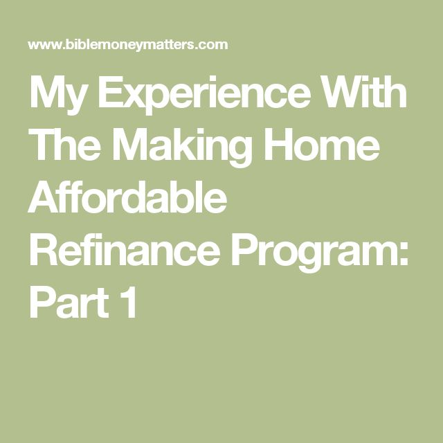 My Experience With The Making Home Affordable Refinance Program: Part 1