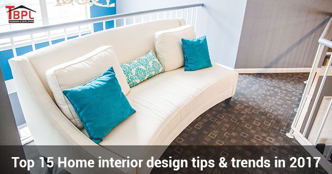 Top 15 Home Interior Design Tips and Trends in 2017