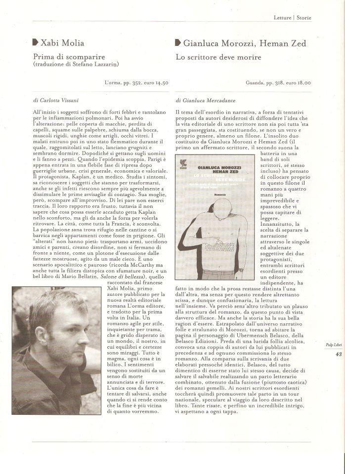 """24 Novembre 2012: su «PULP Libri - Rivista di letteratura» la bella recensione di Carlotta Vissani a """"Prima di scomparire"""": «Un romanzo agile per stile, inquietante per trama, grido disperato in un mondo, il nostro, in cui equilibri e certezze sono miraggi»."""
