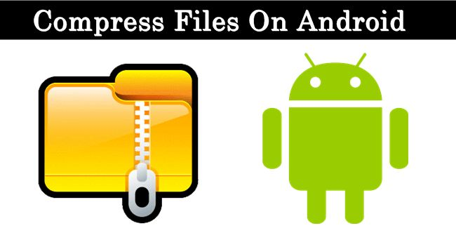 How To Compress Files On Android (Audio, Video, Images)