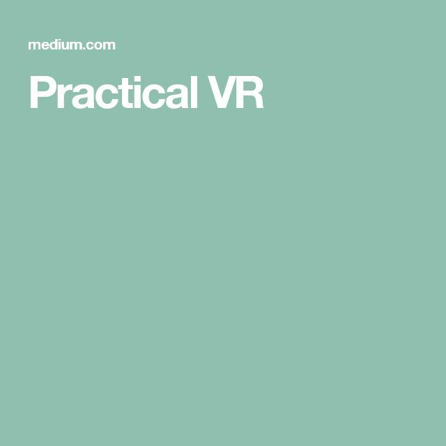 Practical VR