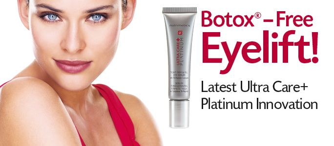 Botox - FREE Eyelift - Nutrimetics Ultra Care+ Platinum Tight Firm & Fill Eye SerumYounger looking eyes at any age in 15 minutes!† Find out more https://www.nutrimetics.com.au/cyndi/Whats-New.aspx  Order online at: http://bit.ly/NWkIQ0