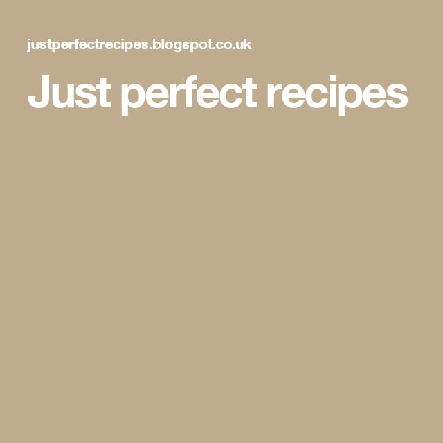 Just perfect recipes