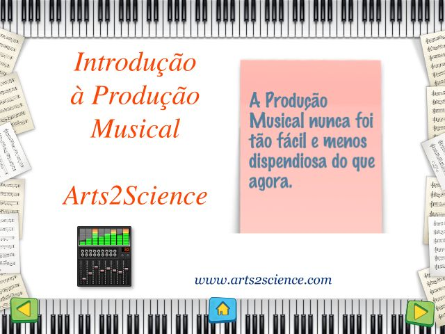 Tutorial sobre Produção Musical, por Arts2Science.com  http://www.slideshare.net/CarlaLouro2/produo-musical