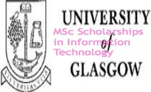 MSc Scholarships in Information Technology at University of Glasgow in UK, 2014, and applications are submitted till 27th June 2014. The University of Glasgow is offering SFC Funded Places to high calibre MSc Information Technology applicants within the College of Science and Engineering. - See more at: http://www.scholarshipsbar.com/msc-scholarships-in-information-technology.html#sthash.gLDv5Qok.dpuf