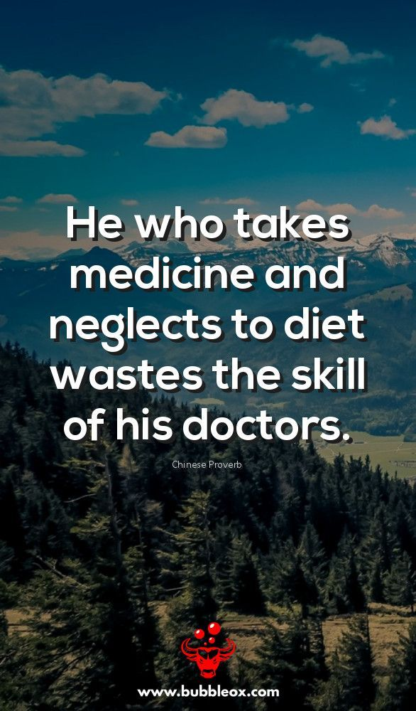 """""""He who takes medicine and neglects to diet wastes the skill of his doctors."""" -Chinese Proverb  bubbleox.com/ #health #healthcare #wellness #healthylifestyle #HealthyFood #HealthyLiving #healthandwellness #healthandfitness #HealthForAll #healthtips #healthychoices #HealthisWealth #awareness"""