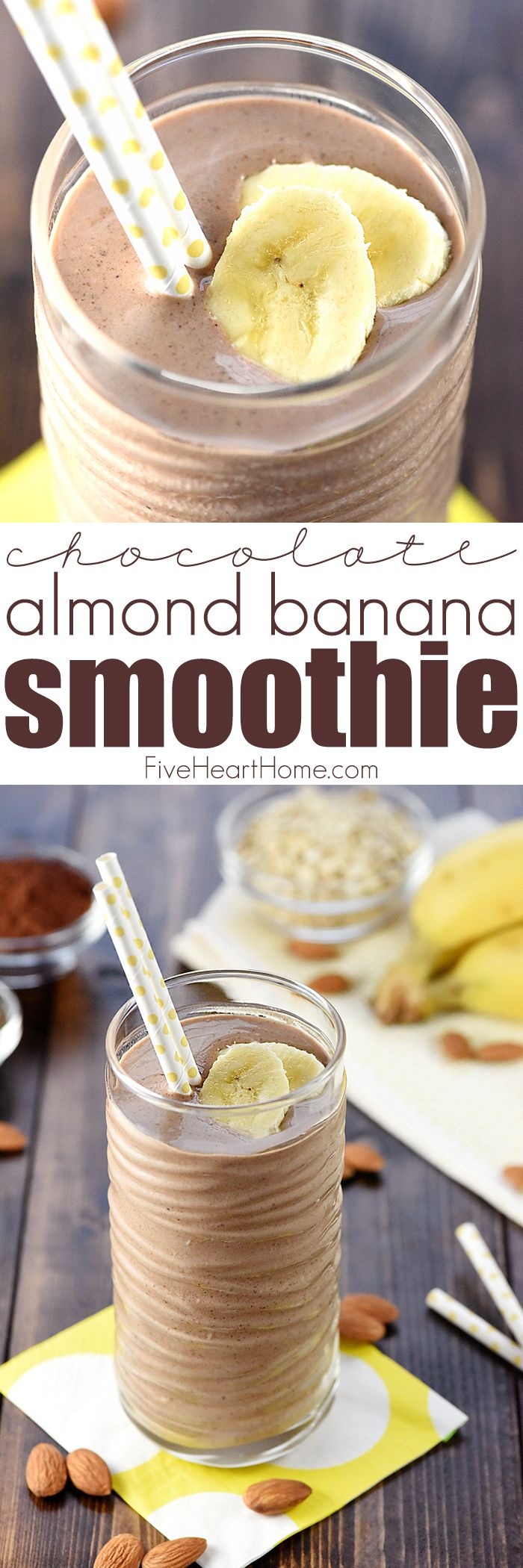 Chocolate Almond Banana Smoothie ~ a healthy, filling, decadent breakfast or snack, loaded with bananas, almond butter, Greek yogurt, oats, and chia seeds for a boost of protein, vitamins, calcium, and fiber!   FiveHeartHome.com